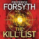 The Kill List Hörbuch von Frederick Forsyth Gesprochen von: John Chancer