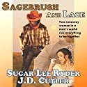 Sagebrush & Lace Audiobook by Sugar Lee Ryder, J. D. Cutler Narrated by Secunda Wood