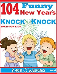 104 Funny New Year's Knock Knock  Jokes for kids  (The Joke Book for Kids) (English Edition)