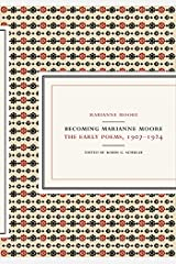 Becoming Marianne Moore: Early Poems, 1907-1924 Hardcover