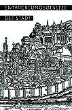 Entwicklungsgesetze der Stadt : Vorträge und Berichte, Landesgruppe Nordrhein-Westfalen der Deutschen Akademie für, 3663004961