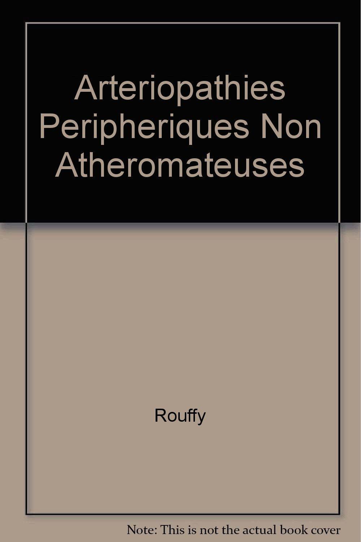 Amazon.fr - Arteriopathies Peripheriques Non Atheromateuses - Rouffy ...
