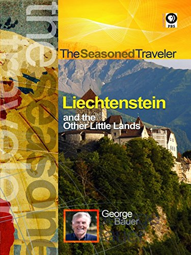 The Seasoned Traveler Liechtenstein and Europe's Other Little Lands