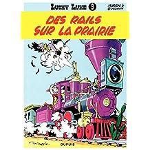 Lucky Luke - Tome 9 - DES RAILS SUR LA PRAIRIE (French Edition)