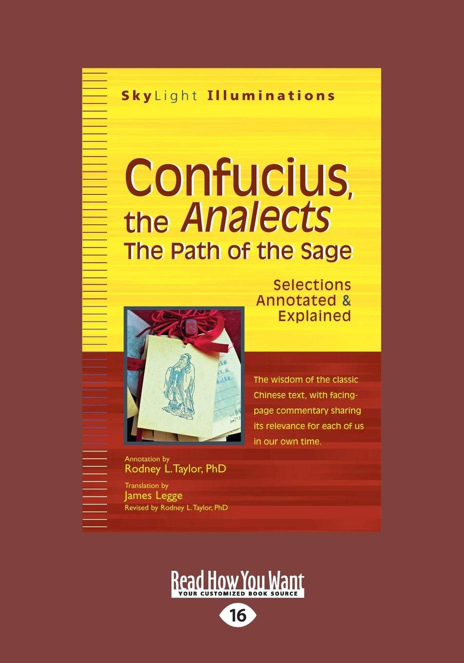 Confucius, The Analects: The Path of the Sage-Selections Annotated &  Explained Paperback – Large Print, August 26, 2014