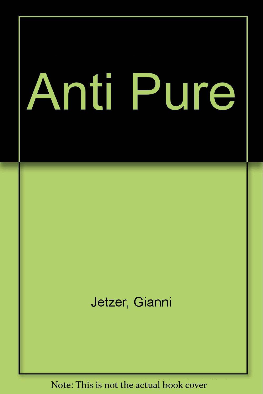 Read Online Anti Pure pdf