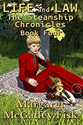 Life and Law (The Steamship Chronicles Book 4)