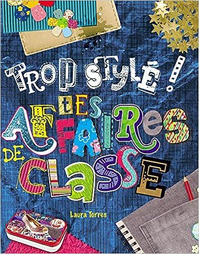 Lire un TROP STYLEES TES AFFAIRES DE CLASSE pdf ebook