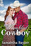 Her Troubled Cowboy (Cowboy Love Book 1)