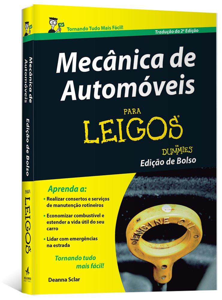 Mecanica de Automoveis Para Leigos - Edicao de Bolso: Deanna Sclar: 9788576089582: Amazon.com: Books