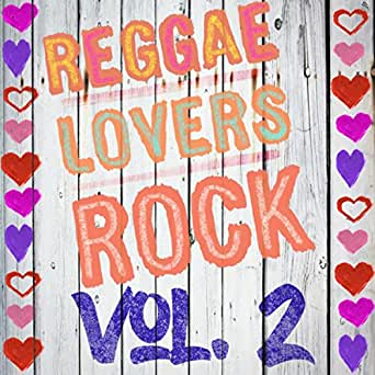 Reggae Lovers Rock, Vol  2 by Various artists on Amazon