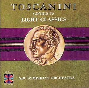 Toscanini Conducts Light Classics