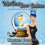 Miss Frost Saves the Sandman: Jayne Frost, Book 3 | Kristen Painter