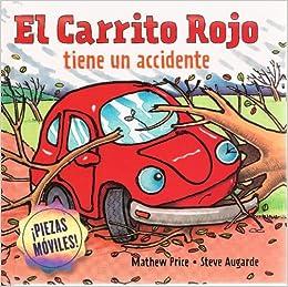 El Carrito Rojo tiene un accidente (Spanish Edition) (Spanish) Hardcover – September 1, 2009