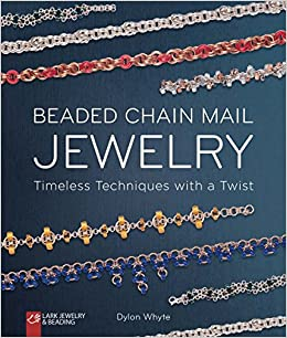 beaded chain mail jewelry timeless techniques with a twist dylon