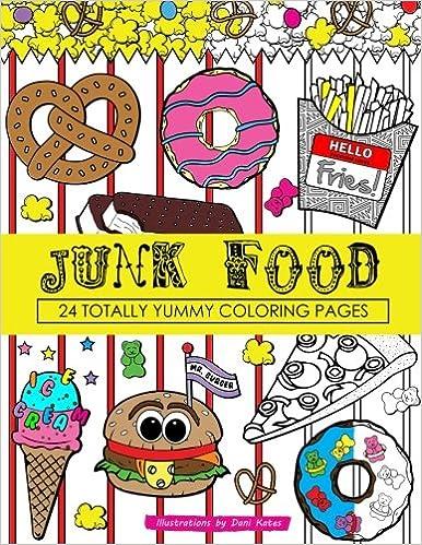 junk food coloring book 24 page coloring book dani kates 9781533253934 amazoncom books - Food Coloring Book