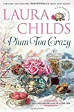 Plum Tea Crazy <br>(A Tea Shop Mystery)	 by  Laura Childs in stock, buy online here