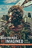 "Sami Schalk, ""Bodyminds Reimagined: (Dis)ability, Race, and Gender in Black Women's Speculative Fiction"" (Duke UP, 2018)"