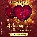 Die Befreiung (Das Geheimnis des Herzmagneten 2) Hörbuch von Ruediger Schache Gesprochen von: Johannes Steck