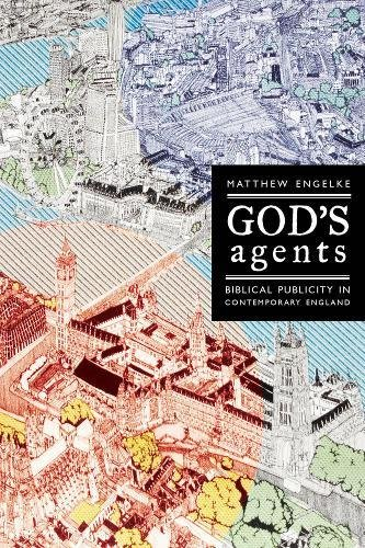God's Agents: Biblical Publicity in Contemporary England (The Anthropology of Christianity)