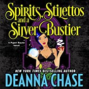 Spirits, Stilettos, and a Silver Bustier: Pyper Rayne, Volume 1 | Deanna Chase
