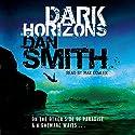 Dark Horizons Audiobook by Dan Smith Narrated by Max Dowler
