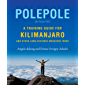 Polepole: A Training Guide for Kilimanjaro and Other Long-Distance Mountain Treks