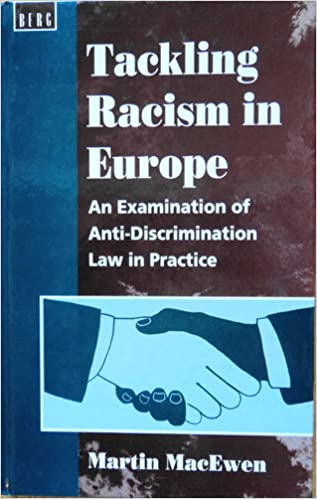 Télécharger des ebooks epub Tackling Racism in Europe: An Examination of Anti-Discrimination Law in Practice by Martin MacEwen MOBI