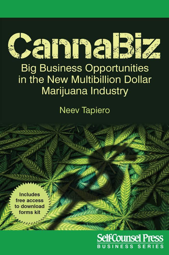 CannaBiz: Big Business Opportunities in the New Multibillion Dollar Marijuana Industry (Business Series)