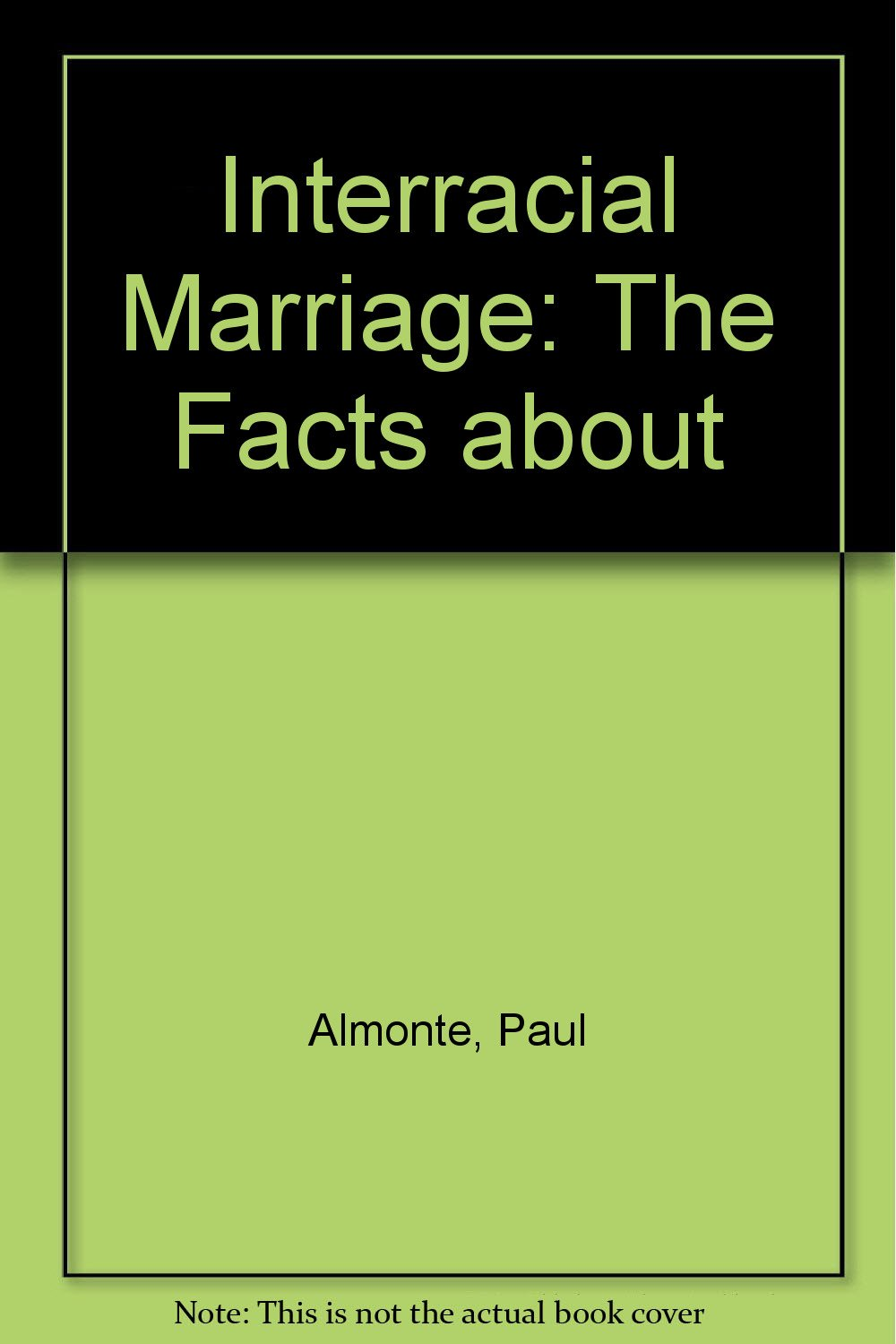 Facts on interracial marriages think, that