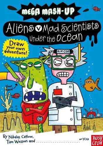 Mega Mash-Up: Aliens vs. Mad Scientists Under the -