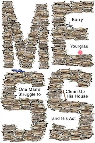 Mess: One Man's Struggle to Clean Up His House and His Act cover