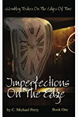 Imperfections On The Edge (Wembley Tewkes On The Edges Of Time Book 1)