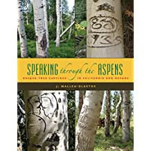 Speaking Through the Aspens: Basque Tree Carvings in Nevada and California (The Basque Series)