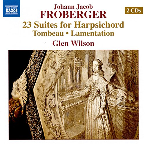 Johann Jacob Froberger: 23 Suites for Harpsichord