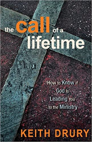 Call of a lifetime how to know if god is leading you to the call of a lifetime how to know if god is leading you to the ministry reprint edition kindle edition fandeluxe Image collections
