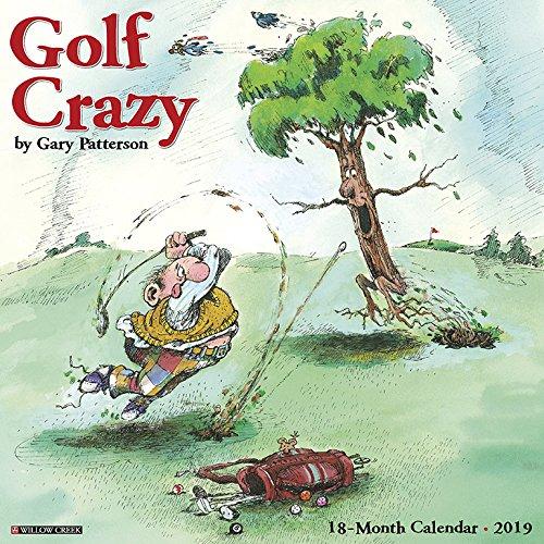 Patterson Golf - Golf Crazy by Gary Patterson 2019 Wall Calendar
