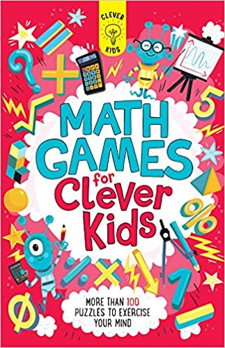Exercise Makes Kids Brains More >> Math Games For Clever Kids More Than 100 Puzzles To Exercise Your