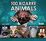 100 Bizarre Animals (Bradt Travel Guides (100 Animals))