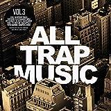 All Trap Music 3