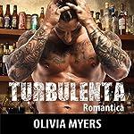 Turbulenta [Turbulent] | Olivia Myers