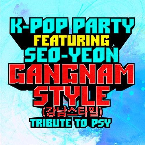 Gangnam Style - Tribute to PSY