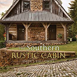 The Southern Rustic Cabin by [Followill, Emily]