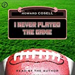 I Never Played the Game | Howard Cosell