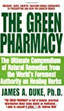The Green Pharmacy: The Ultimate Compendium Of