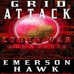 Grid Attack: Cyber War, Book Three | Emerson Hawk