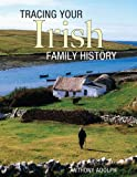 Tracing Your Irish Family History, Anthony Adolph, 1554074584