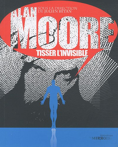 Alan Moore, tisser linvisible