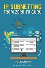 IP Subnetting - From Zero to Guru Paperback