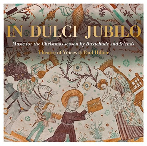In dulci jubilo - Music for the Christmas Season by Buxtehude and Friends